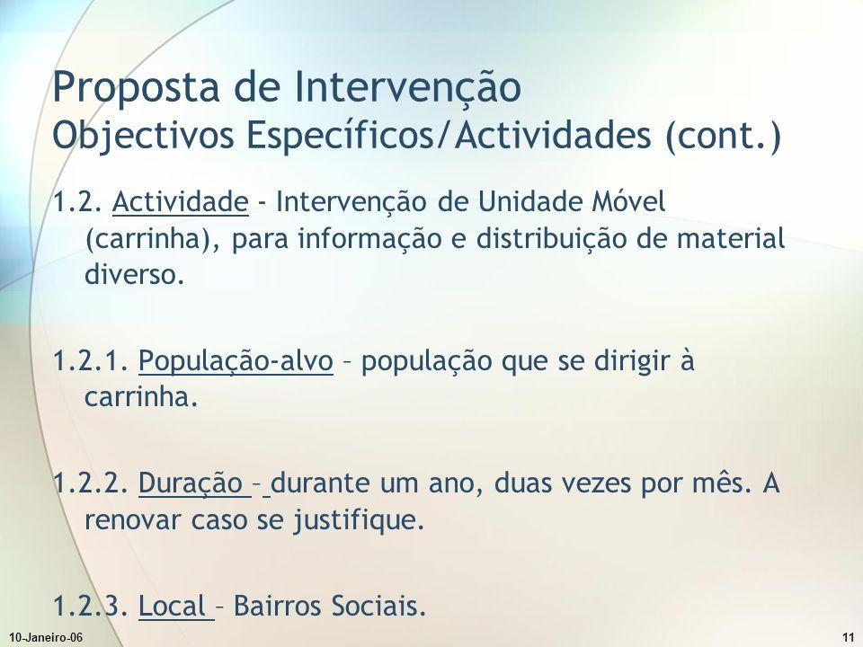10-Janeiro-0611 Proposta de Intervenção Objectivos Específicos/Actividades (cont.) 1.2.