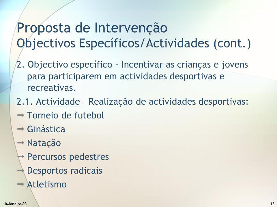 10-Janeiro-0613 Proposta de Intervenção Objectivos Específicos/Actividades (cont.) 2.