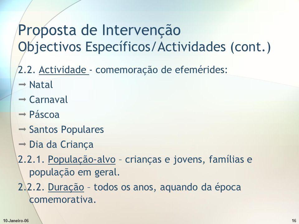 10-Janeiro-0616 Proposta de Intervenção Objectivos Específicos/Actividades (cont.) 2.2.