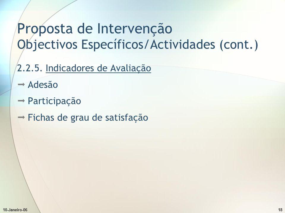 10-Janeiro-0618 Proposta de Intervenção Objectivos Específicos/Actividades (cont.) 2.2.5.