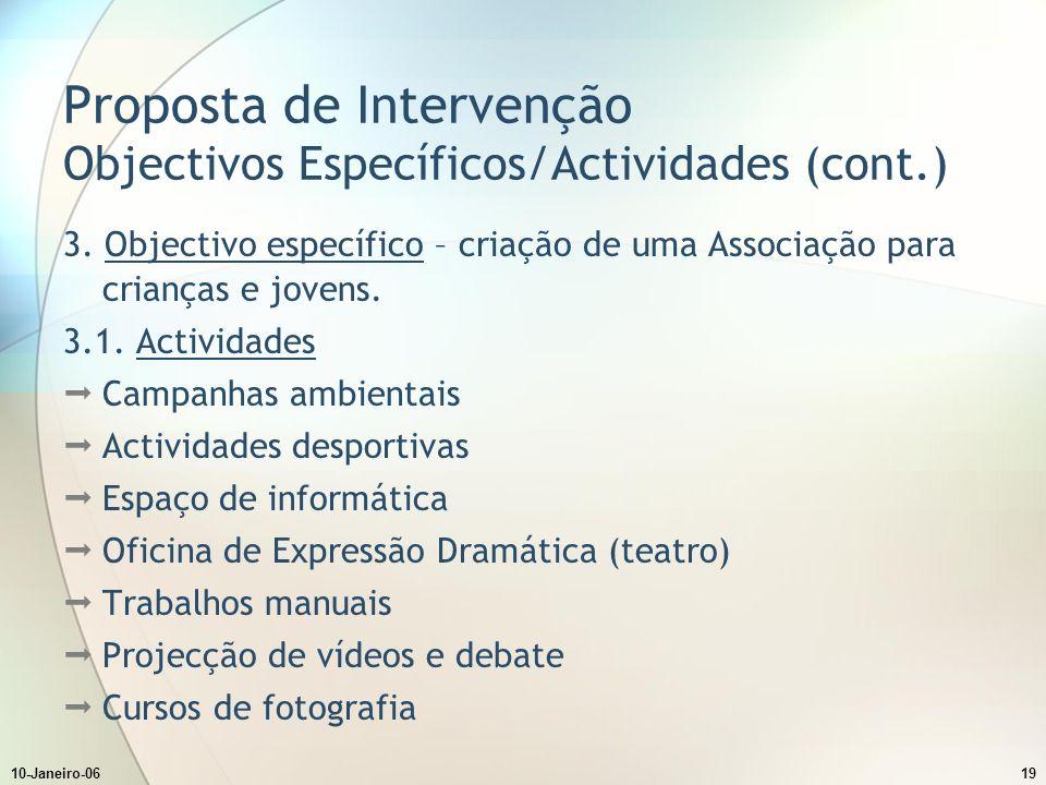 10-Janeiro-0619 Proposta de Intervenção Objectivos Específicos/Actividades (cont.) 3.