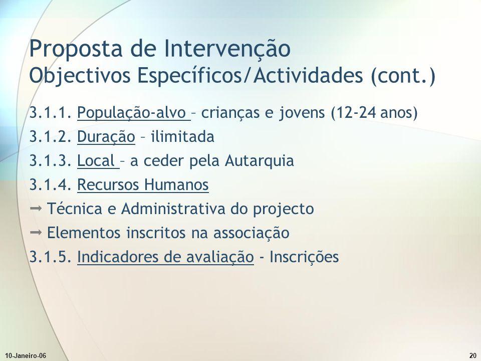 10-Janeiro-0620 Proposta de Intervenção Objectivos Específicos/Actividades (cont.) 3.1.1.