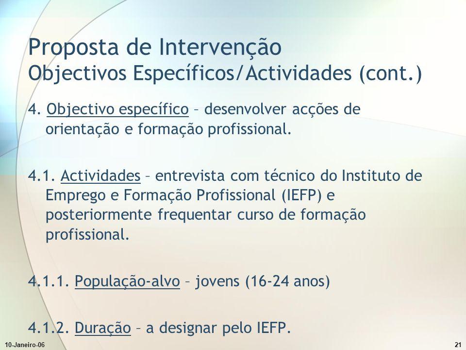 10-Janeiro-0621 Proposta de Intervenção Objectivos Específicos/Actividades (cont.) 4.