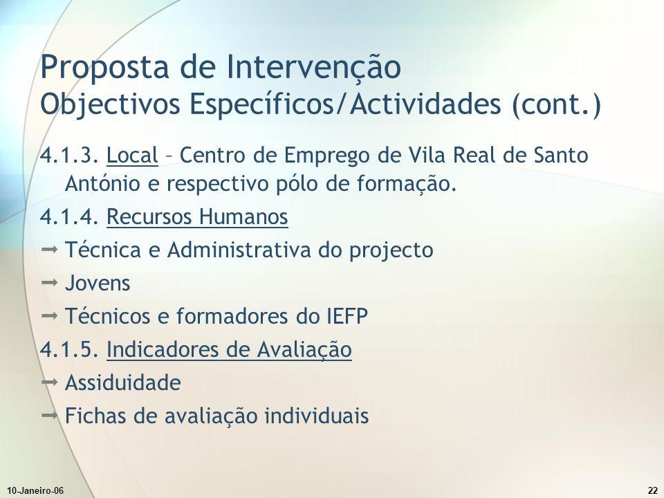 10-Janeiro-0622 Proposta de Intervenção Objectivos Específicos/Actividades (cont.) 4.1.3.