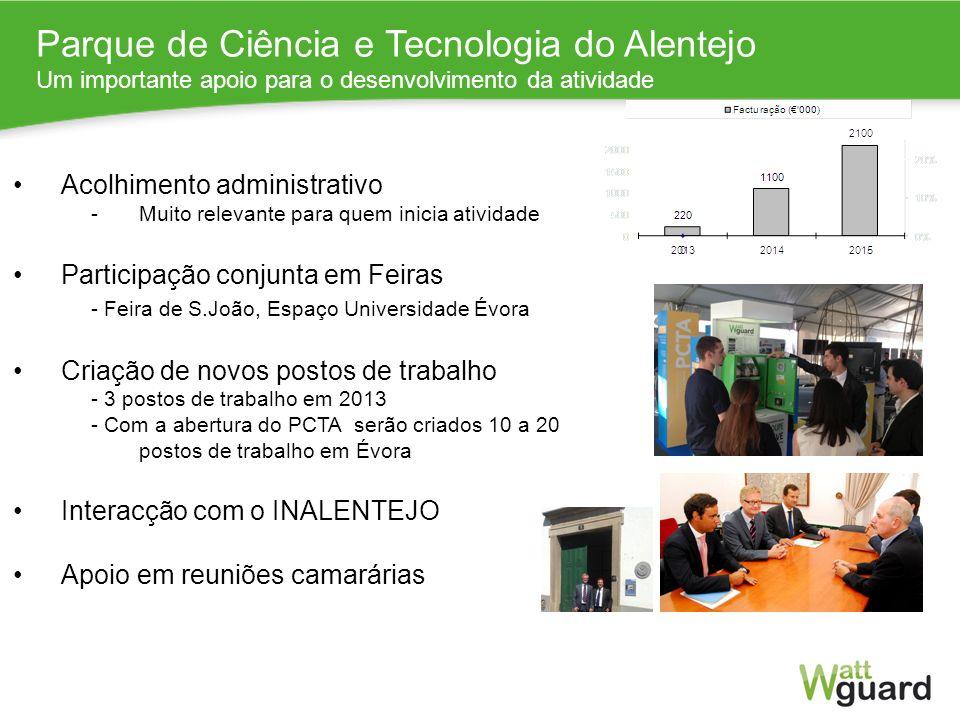 Parque de Ciência e Tecnologia do Alentejo Um importante apoio para o desenvolvimento da atividade Acolhimento administrativo -Muito relevante para qu