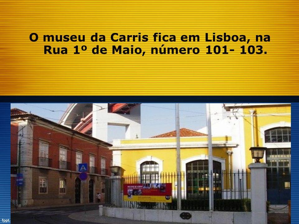 Este museu mostra o desenvolvimento histórico da Carris.