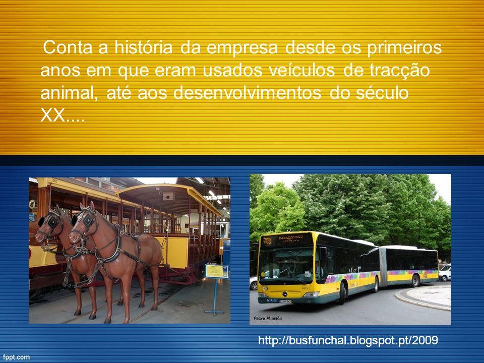 Conta a história da empresa desde os primeiros anos em que eram usados veículos de tracção animal, até aos desenvolvimentos do século XX.... http://bu