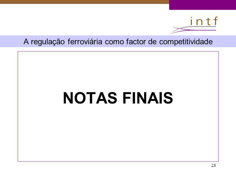 28 A regulação ferroviária como factor de competitividade NOTAS FINAIS