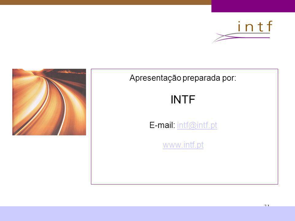 31 Apresentação preparada por: INTF E-mail: intf@intf.ptintf@intf.pt www.intf.pt