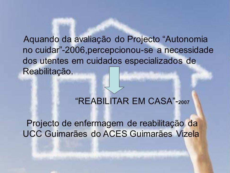 Aquando da avaliação do Projecto Autonomia no cuidar-2006,percepcionou-se a necessidade dos utentes em cuidados especializados de Reabilitação. Projec