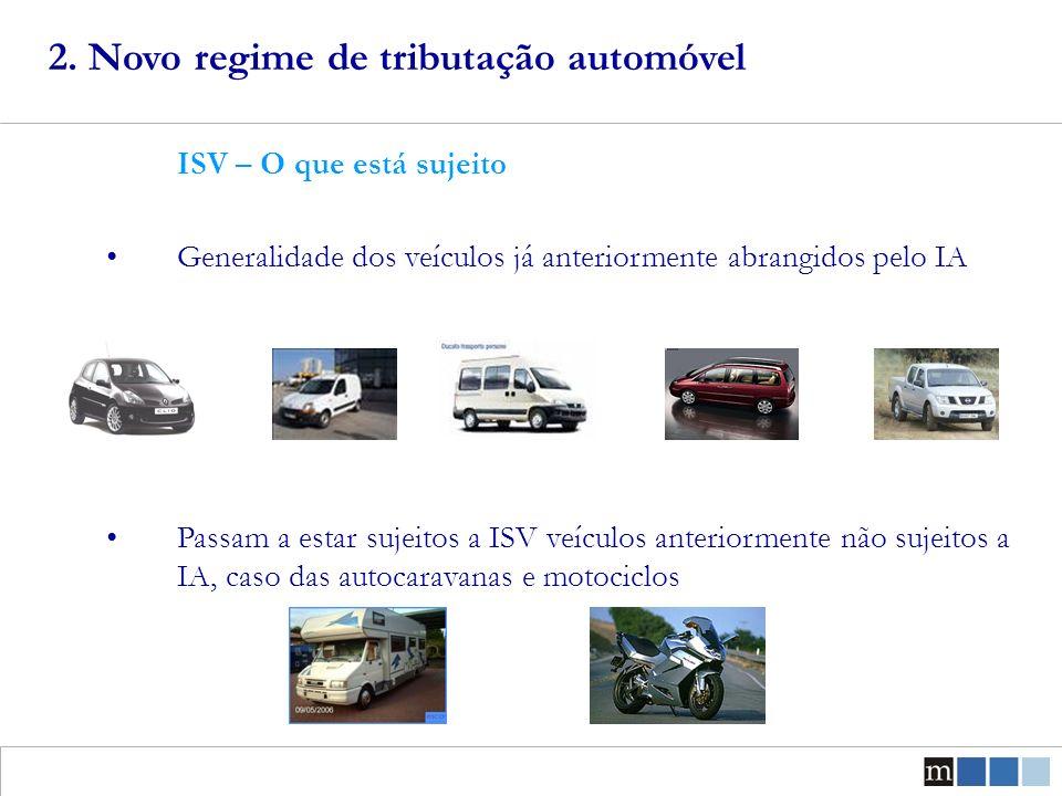 Exemplos práticos – (valores em, IVA sobre o IA ou ISV incluído) Familiares Renault Megane 1.5 dci (85) (gasóleo) IA + IMV = 5165,97 + 16,21 = 5182,18 ISV + IUC = 4257,70 + 125 = 2492,27 Diferença: Mais barato na aquisição 799,48, paga mais a partir do ano 9 3.