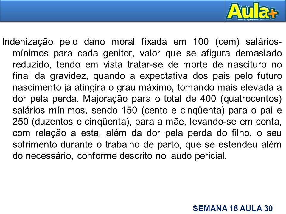 Indenização pelo dano moral fixada em 100 (cem) salários- mínimos para cada genitor, valor que se afigura demasiado reduzido, tendo em vista tratar-se