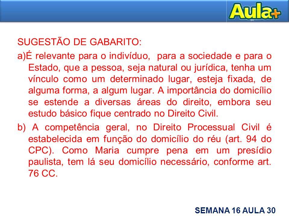 SUGESTÃO DE GABARITO: a)É relevante para o indivíduo, para a sociedade e para o Estado, que a pessoa, seja natural ou jurídica, tenha um vínculo como