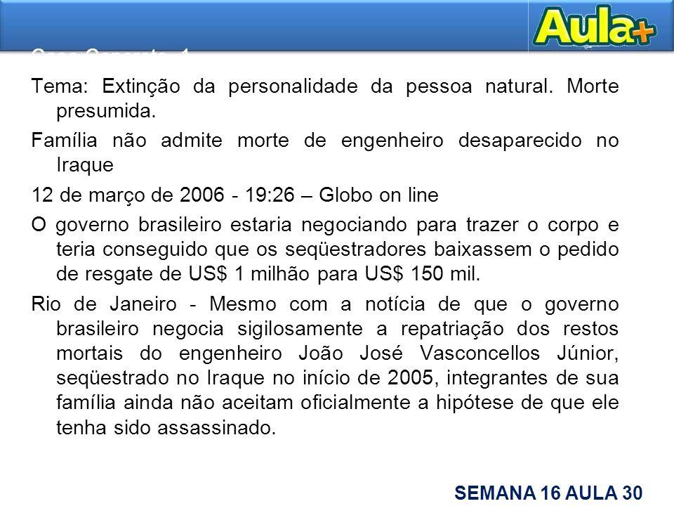 Caso Concreto Tema: Domicílio Civil.