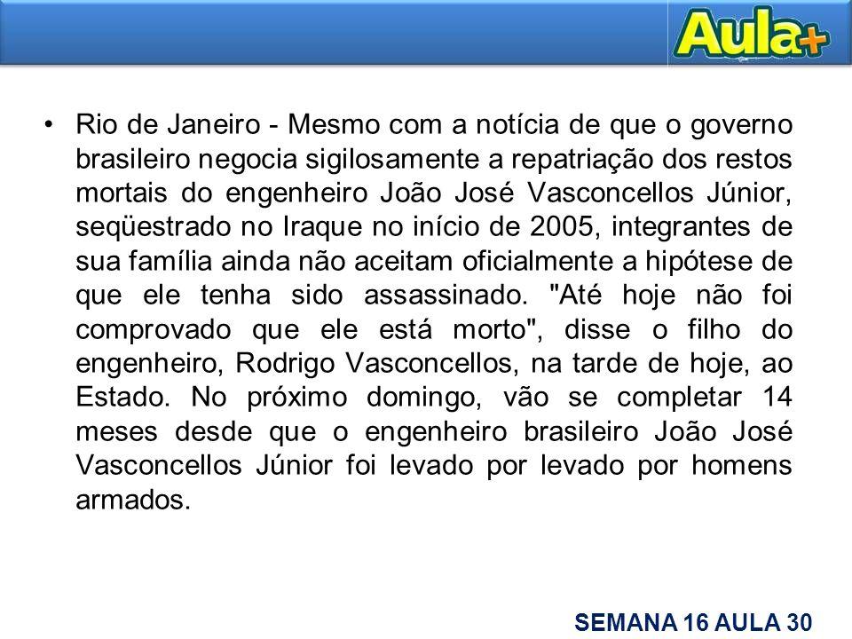 Rio de Janeiro - Mesmo com a notícia de que o governo brasileiro negocia sigilosamente a repatriação dos restos mortais do engenheiro João José Vascon