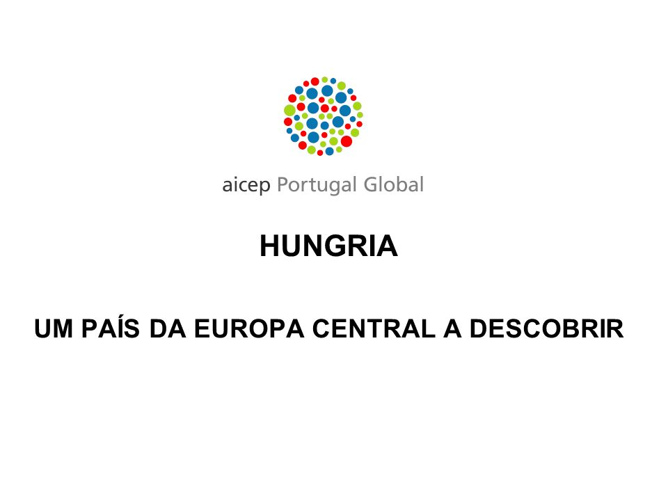 Na estratégia da abordagem do mercado húngaro sugere-se um mix de ousadia e cautela.