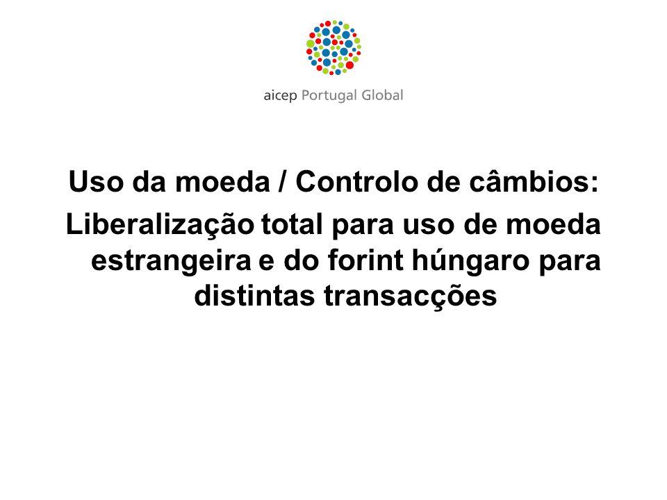 Uso da moeda / Controlo de câmbios: Liberalização total para uso de moeda estrangeira e do forint húngaro para distintas transacções