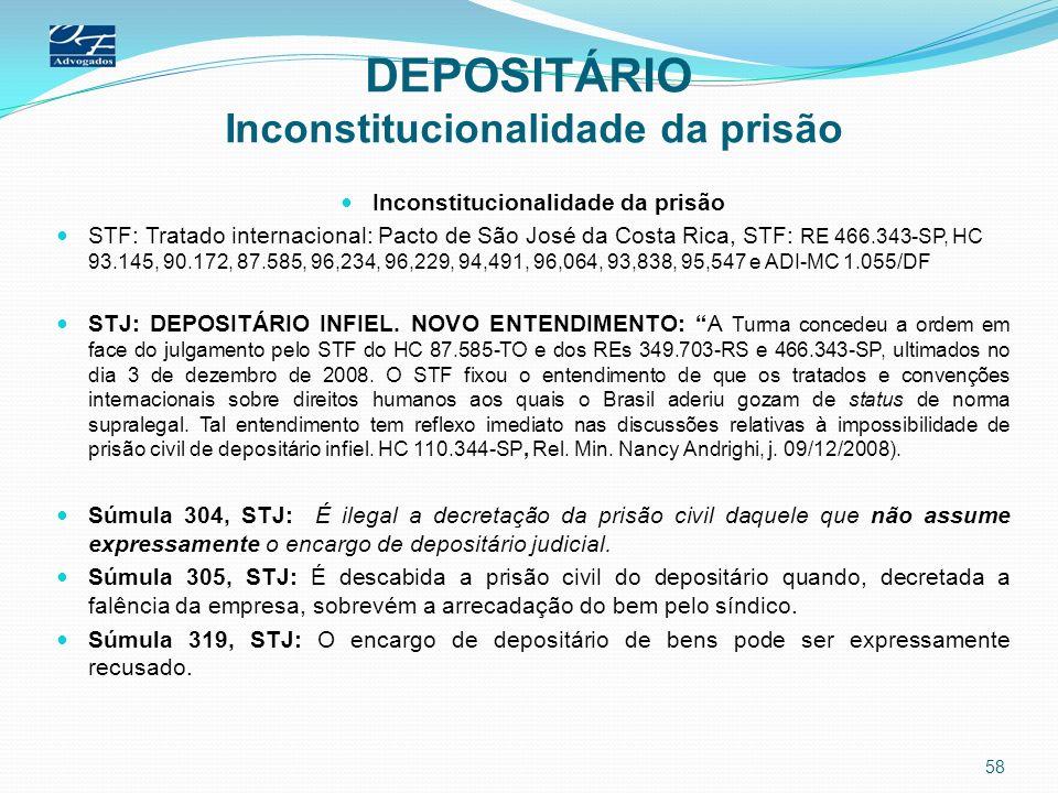 DEPOSITÁRIO Inconstitucionalidade da prisão Inconstitucionalidade da prisão STF: Tratado internacional: Pacto de São José da Costa Rica, STF: RE 466.3