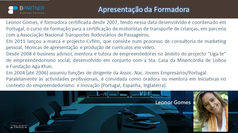 Leonor Gomes, é formadora certificada desde 2007, tendo nessa data desenvolvido e coordenado em Portugal, o curso de formação para a certificação de m