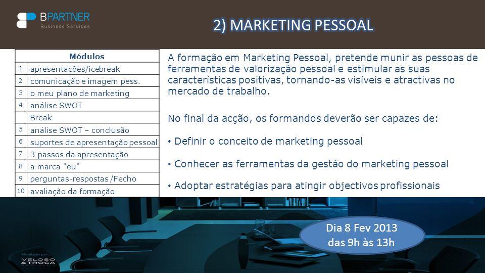 A formação em Marketing Pessoal, pretende munir as pessoas de ferramentas de valorização pessoal e estimular as suas características positivas, tornan