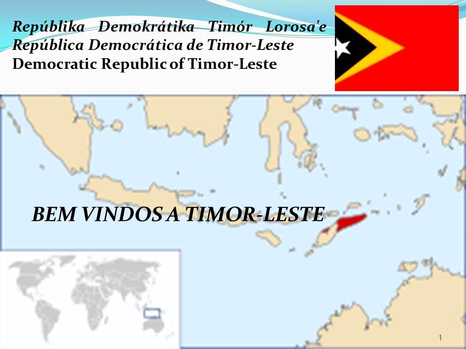 Repúblika Demokrátika Timór Lorosa'e República Democrática de Timor-Leste Democratic Republic of Timor-Leste BEM VINDOS A TIMOR-LESTE 1