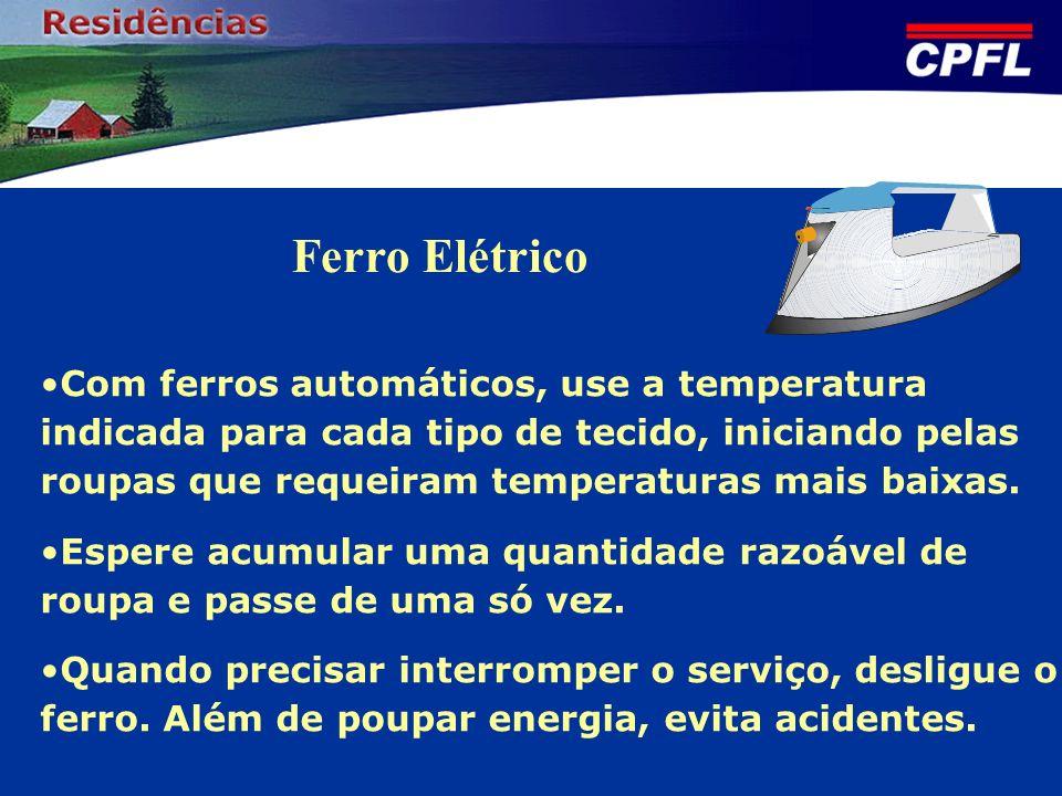 Com ferros automáticos, use a temperatura indicada para cada tipo de tecido, iniciando pelas roupas que requeiram temperaturas mais baixas. Espere acu