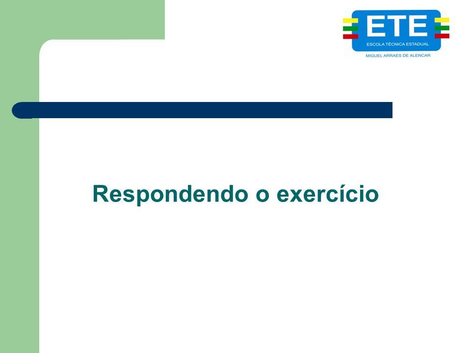 Respondendo o exercício
