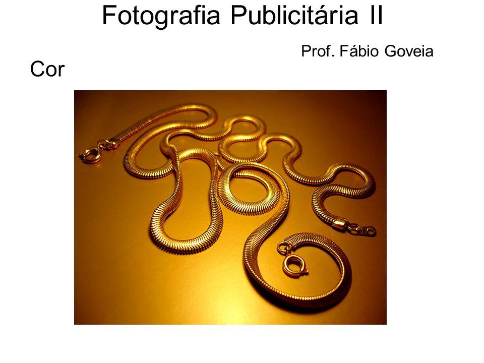 Cor Fotografia Publicitária II Prof. Fábio Goveia