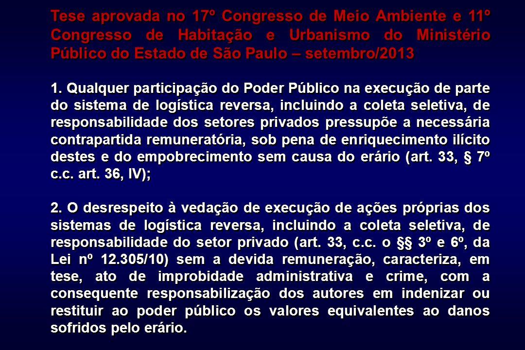 Tese aprovada no 17º Congresso de Meio Ambiente e 11º Congresso de Habitação e Urbanismo do Ministério Público do Estado de São Paulo – setembro/2013 1.