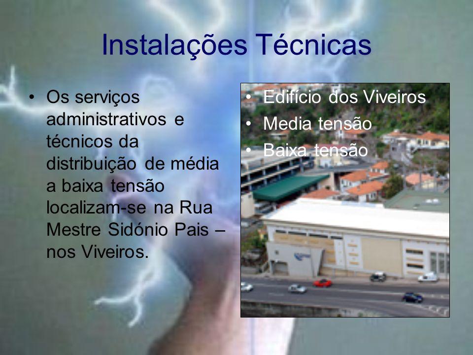 Instalações Técnicas Os serviços administrativos e técnicos da distribuição de média a baixa tensão localizam-se na Rua Mestre Sidónio Pais – nos Vive