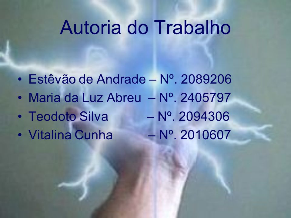 Autoria do Trabalho Estêvão de Andrade – Nº. 2089206 Maria da Luz Abreu – Nº. 2405797 Teodoto Silva – Nº. 2094306 Vitalina Cunha – Nº. 2010607