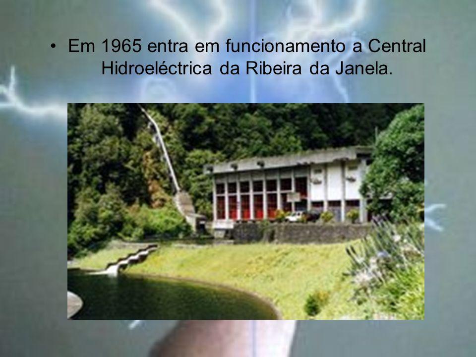 Em 1965 entra em funcionamento a Central Hidroeléctrica da Ribeira da Janela.