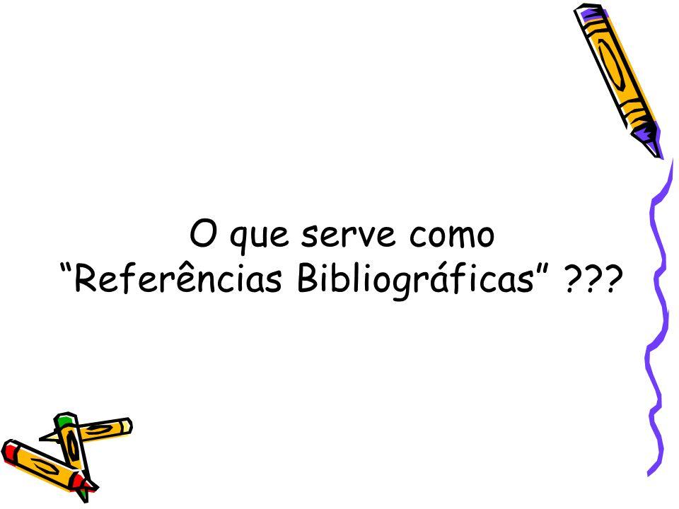 O que serve como Referências Bibliográficas ???