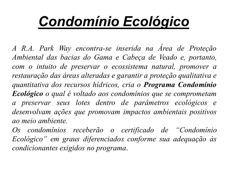 Condomínio Ecológico A R.A. Park Way encontra-se inserida na Área de Proteção Ambiental das bacias do Gama e Cabeça de Veado e, portanto, com o intuit