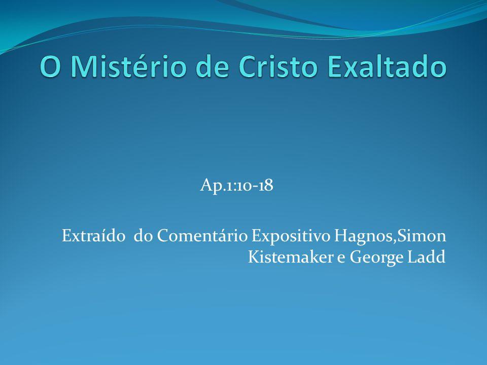 Ap.1:10-18 Extraído do Comentário Expositivo Hagnos,Simon Kistemaker e George Ladd