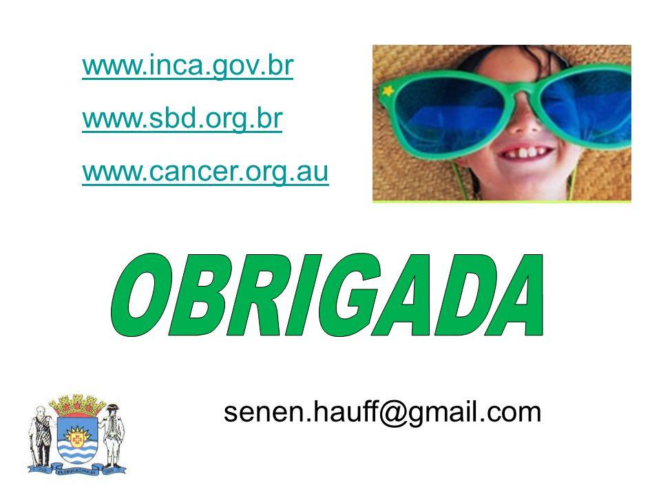 www.inca.gov.br www.sbd.org.br www.cancer.org.au senen.hauff@gmail.com