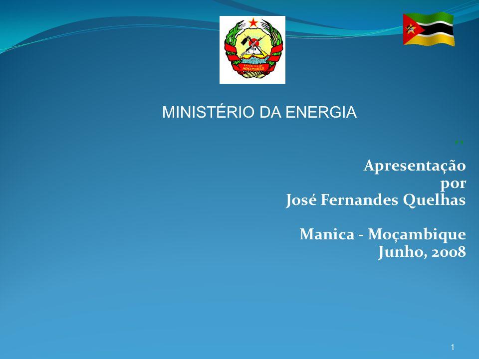 ´` Apresentação por José Fernandes Quelhas Manica - Moçambique Junho, 2008 1 MINISTÉRIO DA ENERGIA