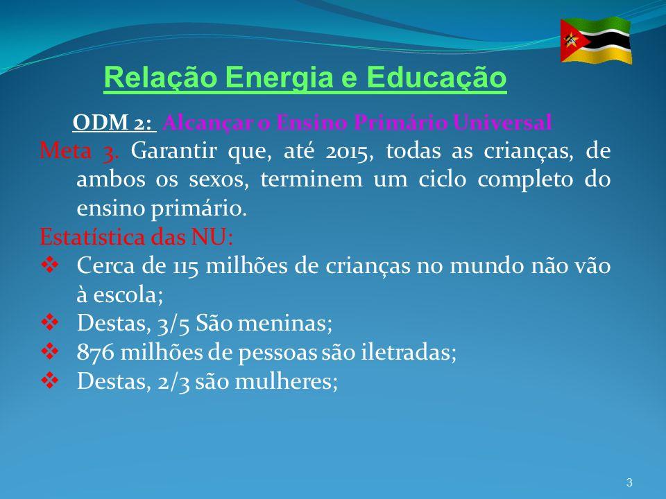 ODM 2: Alcançar o Ensino Primário Universal Meta 3. Garantir que, até 2015, todas as crianças, de ambos os sexos, terminem um ciclo completo do ensino