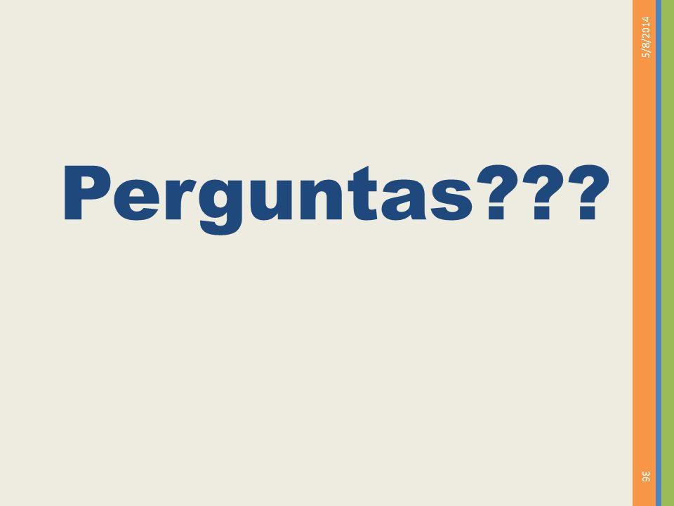 Perguntas??? 5/8/2014 36