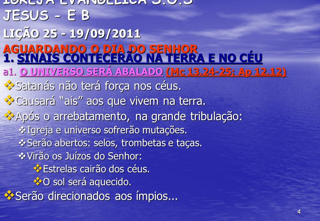 5 IGREJA EVANGÉLICA S.O.S JESUS - E B LIÇÃO 25 - 19/09/2011 AGUARDANDO O DIA DO SENHOR 1.