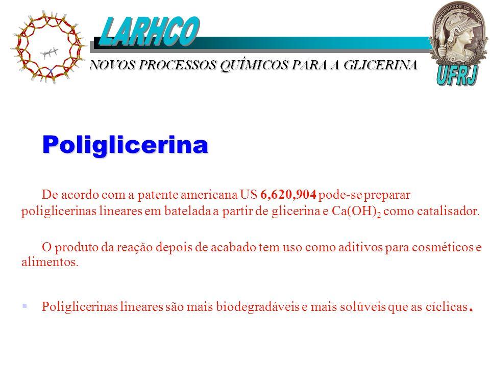 Poliglicerina De acordo com a patente americana US 6,620,904 pode-se preparar poliglicerinas lineares em batelada a partir de glicerina e Ca(OH) 2 com