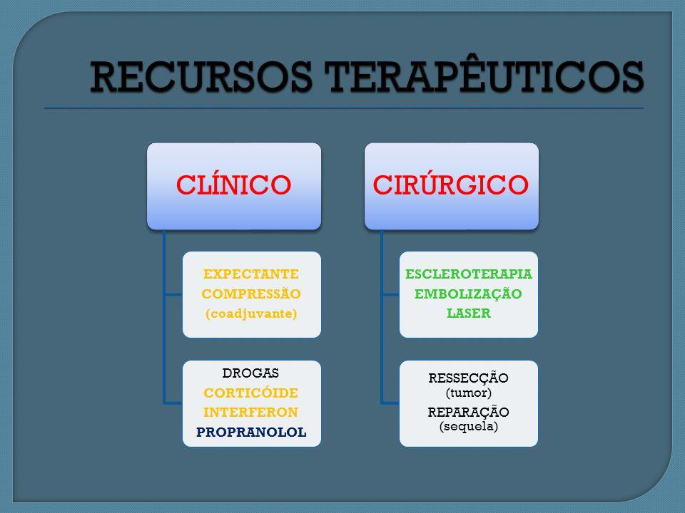 CLÍNICO EXPECTANTE COMPRESSÃO (coadjuvante) DROGAS CORTICÓIDE INTERFERON PROPRANOLOL CIRÚRGICO ESCLEROTERAPIA EMBOLIZAÇÃO LASER RESSECÇÃO (tumor) REPARAÇÃO (sequela)