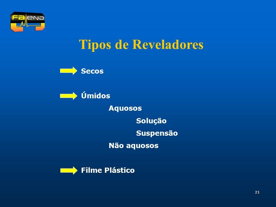 21 Tipos de Reveladores Secos Úmidos Aquosos Solução Suspensão Não aquosos Filme Plástico