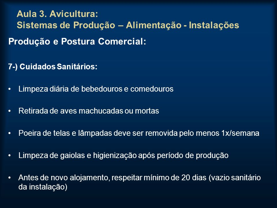 Aula 3. Avicultura: Sistemas de Produção – Alimentação - Instalações Produção e Postura Comercial: 7-) Cuidados Sanitários: Limpeza diária de bebedour