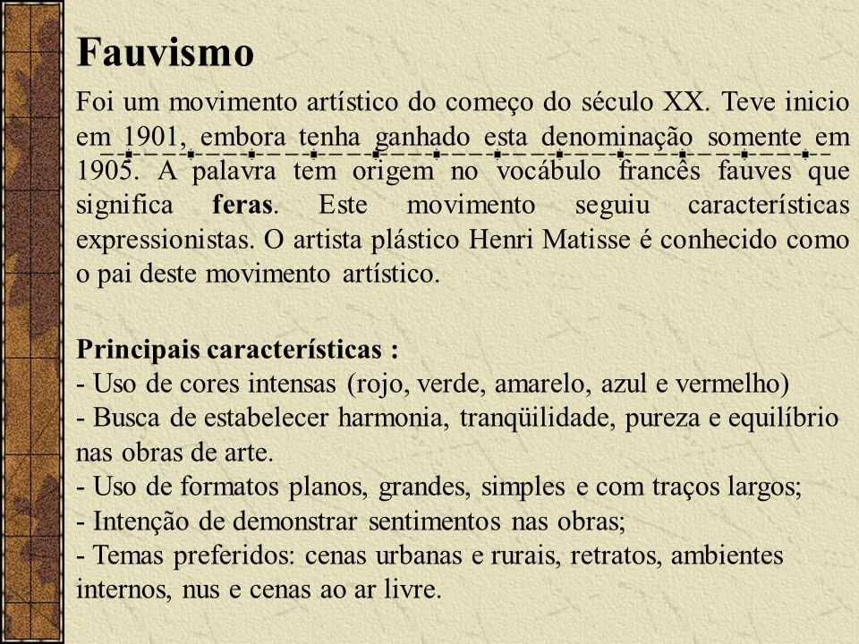 Fauvismo Foi um movimento artístico do começo do século XX.