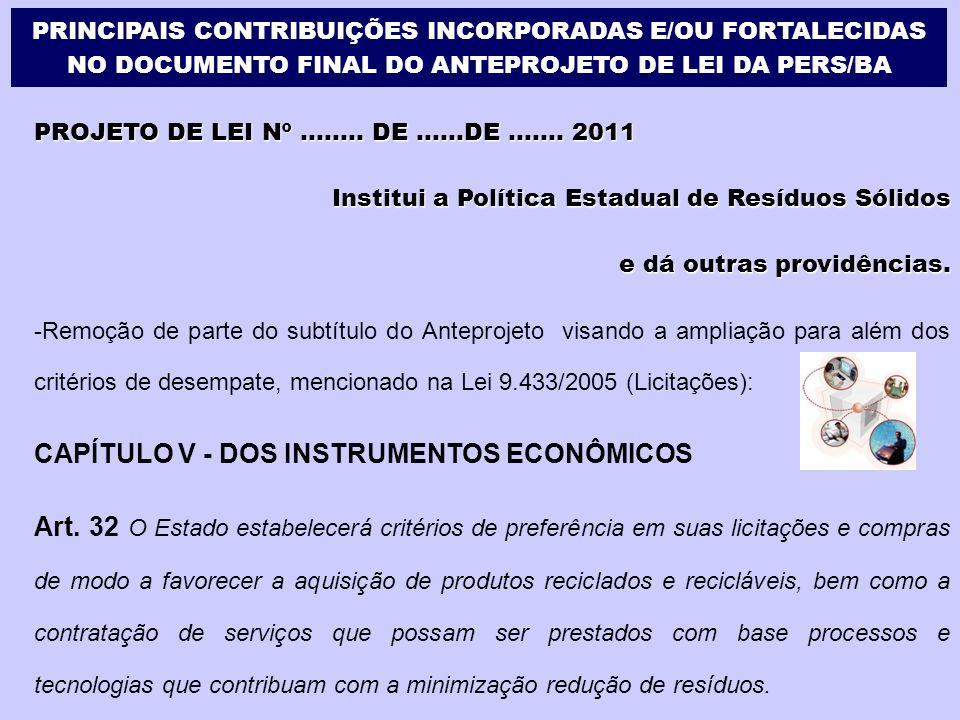 PROJETO DE LEI Nº........ DE......DE....... 2011 Institui a Política Estadual de Resíduos Sólidos e dá outras providências. - -Remoção de parte do sub