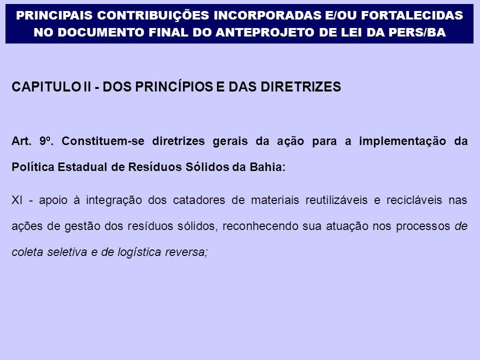 CAPITULO II - DOS PRINCÍPIOS E DAS DIRETRIZES Art. 9º. Constituem-se diretrizes gerais da ação para a implementação da Política Estadual de Resíduos S