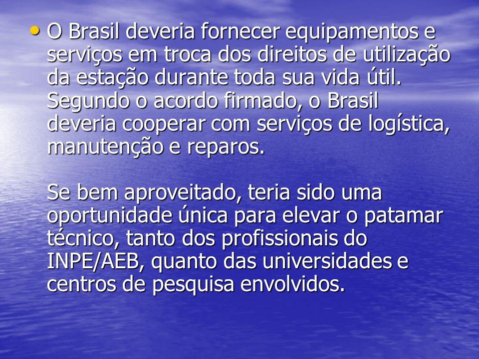 O Brasil deveria fornecer equipamentos e serviços em troca dos direitos de utilização da estação durante toda sua vida útil.