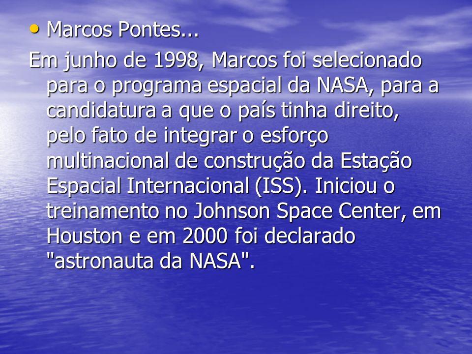 Marcos Pontes...Marcos Pontes...