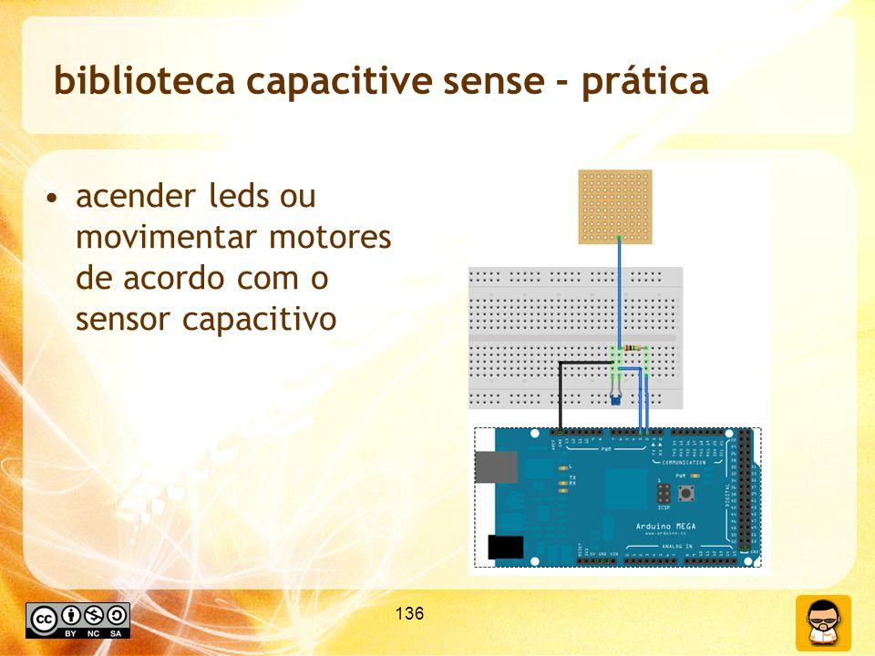 136 biblioteca capacitive sense - prática acender leds ou movimentar motores de acordo com o sensor capacitivo